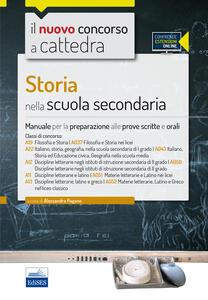 CC 4/20 Storia nella scuola secondaria. Manuale completo per le classi A19 (A037), A22 (A043), A12 (A050), A11 (A051), A13 (A052). Con espansione online