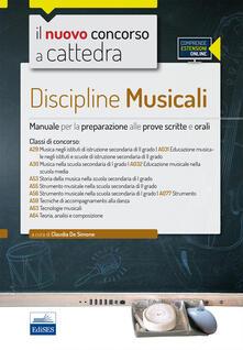 Grandtoureventi.it Discipline musicali nella scuola secondaria. Manuale per la preparazione alle prove scritte e orali classi A29, A30, A53, A55, A56, A63, A64. Con espansione online Image