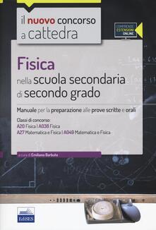 Antondemarirreguera.es Fisica nella scuola secondaria di secondo grado. Manuale per la preparazione alle prove scritte e orali. Con espansione online Image