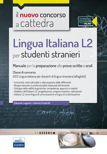 Associazionelabirinto.it CC4/53 Lingua italiana L2 per studenti stranieri. Per la classe A23. Manuale per la preparazione alle prove scritte e orali. Con espansione online Image