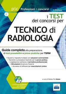 P&C 5.1. Tecnico di radiologia. Guida completa alla preparazione di test preselettivi e prove pratiche per TSRM. Con software di simulazione - copertina