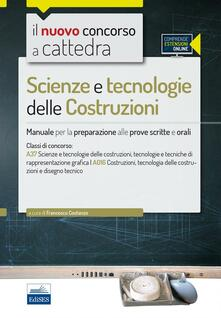 CC 4/54 Scienze e tecnologie delle costruzioni. Manuale per la preparazione alle prove scritte e orali. Classi di concorso A37 A016. Con espansione online.pdf