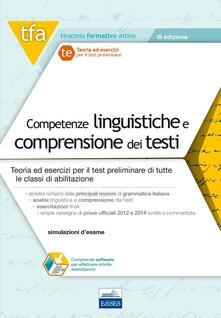 Antondemarirreguera.es TFA. Competenze linguistiche e comprensione dei testi. Teoria ed esercizi per il test preliminare di tutte le classi di abilitazione. Con software di simulazione Image