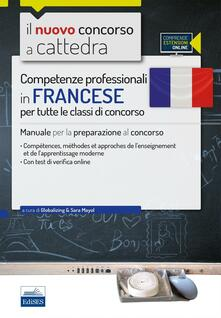 Camfeed.it CC 1/6 competenze professionali in francese per tutte le classi di concorso. Manuale per la preparazione al concorso.. Con espansione online Image