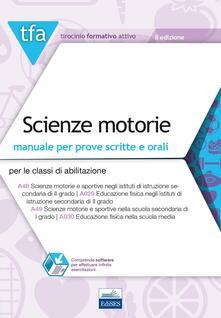 Antondemarirreguera.es TFA. Scienze motorie. Manuale per prove scritte e orali per le classi di abilitazione: A48, A029, A49, A030. Con software di simulazione Image