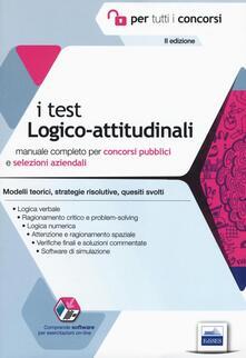 Warholgenova.it I test logico-attitudinali. Manuale completo per concorsi pubblici e selezioni aziendali. Con software di simulazione Image