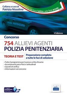 Concorso 754 allievi agenti polizia penitenziaria. Teoria e test. Preparazione completa a tutte le fasi di selezione.pdf