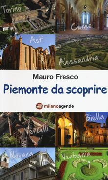 Piemonte da scoprire - Mauro Fresco - copertina