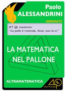 La matematica nel pallone - Paolo Alessandrini - ebook