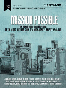 Mission possible. The International monetary fund, or the almost virtuos story of a much-disputed seventy years-old