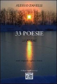Trentatre poesie. Ediz. italiana e inglese - Alessio Zanelli - copertina