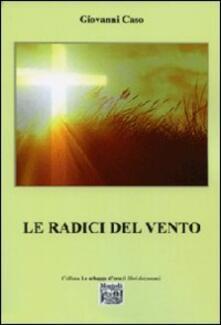 Le radici del vento - Giovanni Caso - copertina