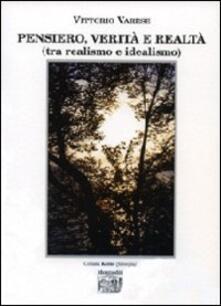 Pensiero, verità e realtà (tra realismo e idealismo) - Vittorio Varese - copertina
