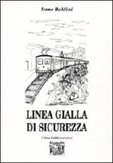 Linea gialla di sicurezza - Irene Baldini - copertina