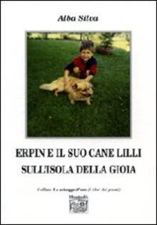 Erpin e il suo cane Lilli sull'isola della gioia - Alba Silva - copertina