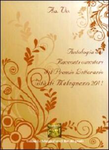 Antologia del Premio letterario città di Melegnano 2011 - copertina