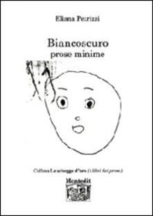 Biancoscuro. Prose minime - Eliana Petrizzi - copertina