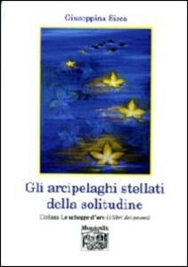 Gli arcipelaghi stellati della solitudine