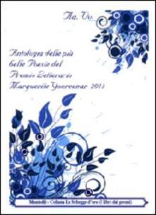 Antologia delle più belle poesie del premio letterario Margherite Yourcenar 2011 - copertina