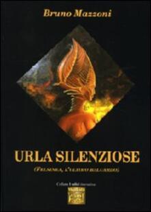 Urla silenziose (Felsinea, l'ultimo atto) - Bruno Mazzoni - copertina