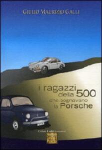 I ragazzi della 500 che sognavano la Porsche
