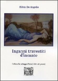 Inganni travestiti d'incanto - Silvia De Angelis - copertina