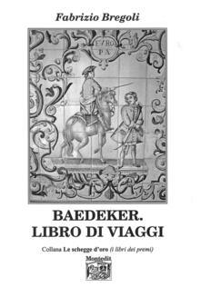 Baedeker. Libro di viaggi - Fabrizio Bregoli - copertina