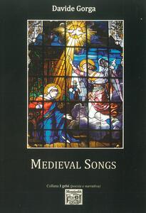 Medieval songs. Ediz. italiana e inglese - Davide Gorga - copertina