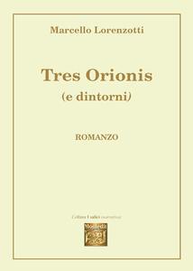Tres Orionis (e dintorni)