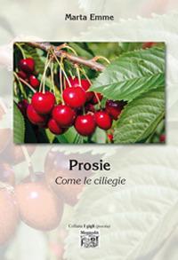 Prosie. Come le ciliegie - Emme Marta - wuz.it