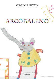 Tegliowinterrun.it Arcobaleno. Ediz. illustrata Image