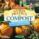 Guida pratica al compost. Impara le migliori tecniche di compostaggio
