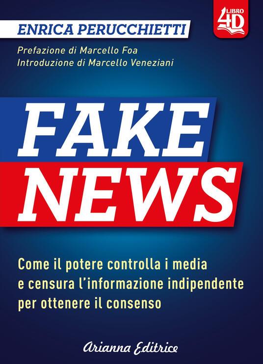 Fake news 4D. Come il potere controlla i media e censura l'informazione indipendente per ottenere il consenso. Ediz. ampliata - Enrica Perucchietti - copertina