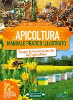 L' apicoltura. Manuale pratico illustrato. Ediz. illustrata. Con video online