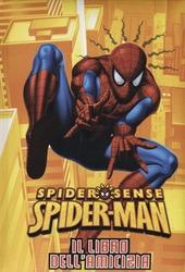Spider-Man. Il libro dell'amicizia