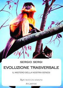 Evoluzione trasversale. Il mistero della nostra genesi