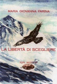 La libertà di scegliere - Maria Giovanna Farina - copertina