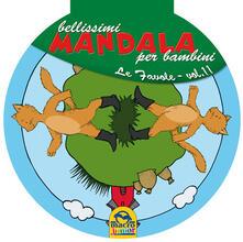 Museomemoriaeaccoglienza.it Bellissimi mandala per bambini. Ediz. illustrata. Vol. 11: favole, Le. Image