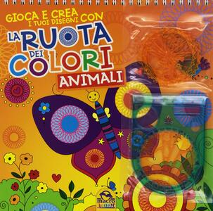 La ruota dei colori. Animali. Gioca e crea i tuoi disegni. Con gadget