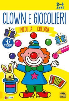 Clown e giocolieri. Incolla e colora. Con adesivi.pdf