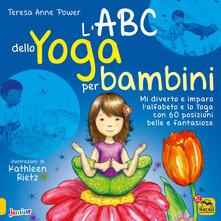 L' ABC dello yoga per bambini. Ediz. illustrata - Teresa Anne Power - copertina