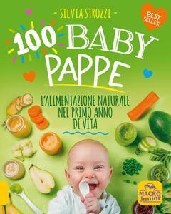 Libro 100 baby pappe. L'alimentazione naturale nel primo anno di vita