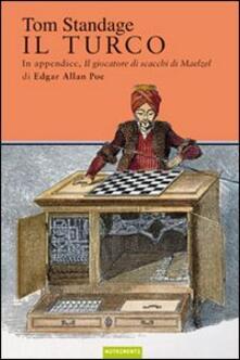 Amatigota.it Il turco. La vita e l'epoca del famoso automa giocatore di scacchi del Diciottesimo secolo Image