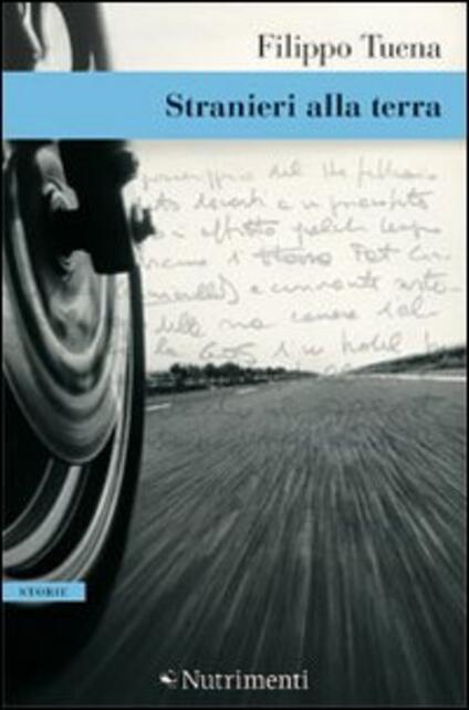 Stranieri alla terra - Filippo Tuena - copertina