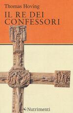 Libro Il re dei confessori Thomas Hoving