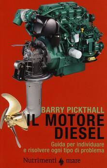 Il motore diesel. Guida per individuare e risolvere ogni tipo di problema.pdf