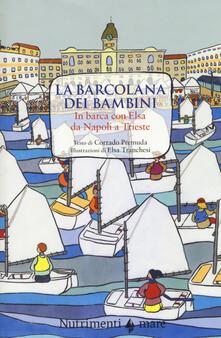 Filippodegasperi.it La Barcolana dei bambini. In barca con Elsa da Napoli a Trieste. Ediz. a colori Image