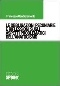 Le obbligazioni pecuniarie e riflessioni sugli aspetti problematici dell'anatocismo