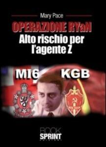 Operazione RYaN. Alto rischio per l'agente Z