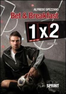 Bet & breakfast. 1X2